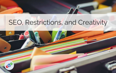 A Message from Our President: SEO, Restrictions, and Creativity