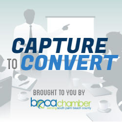 capture to convert - boca chamber of commerce